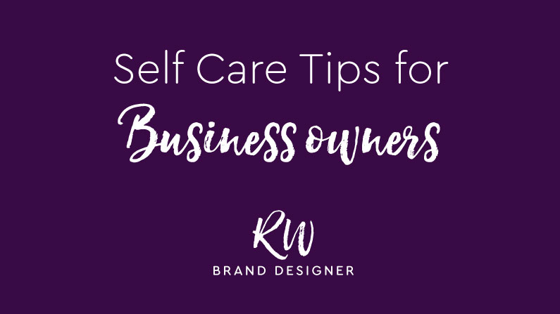 Self Care Tips for Business Owners