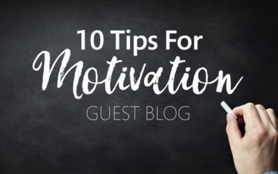 10 Tips for More Motivation – Guest Blog