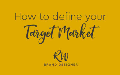 How to Define Your Target Market (and why it's important!)