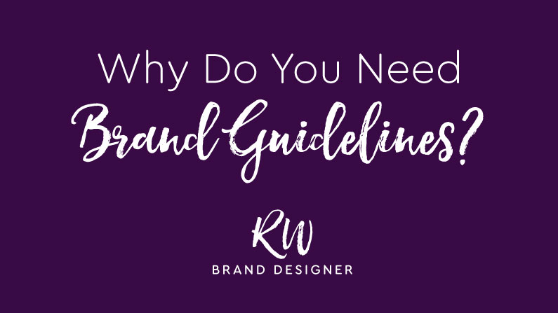 Why Do You Need Brand Guidelines?