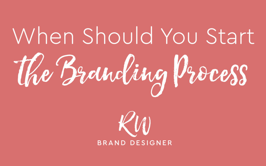 When Should You Start The Branding Process?