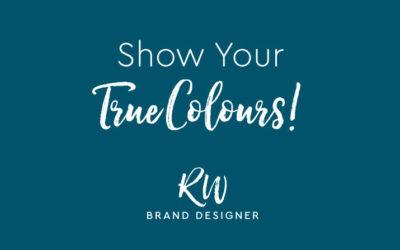 Show your true colours!